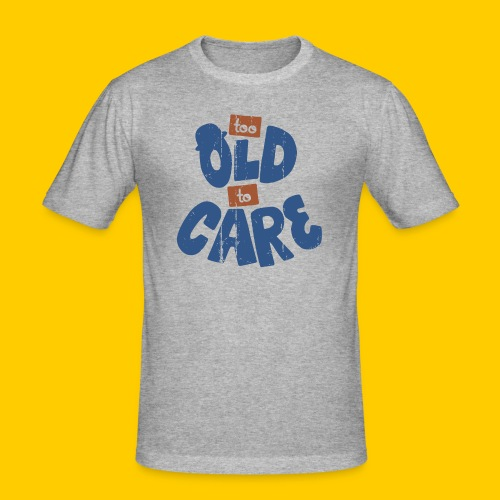 Too old to care - Slim Fit T-shirt herr