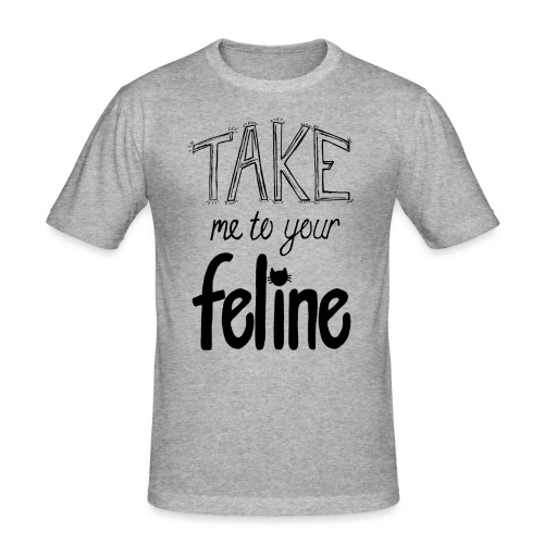 Take Me To Your Feline! - Men's Slim Fit T-Shirt