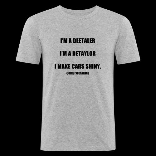 I'm a detailer! - Men's Slim Fit T-Shirt