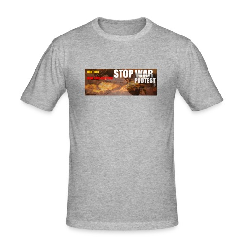 STOP WAR PROTEST - Men's Slim Fit T-Shirt