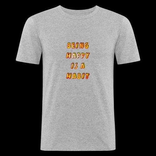 being happy is a habit - Men's Slim Fit T-Shirt