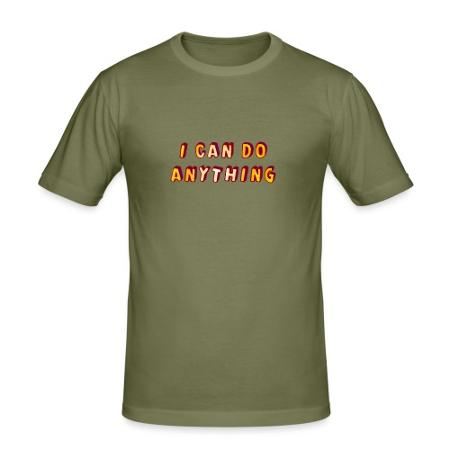 I can do anything - Men's Slim Fit T-Shirt