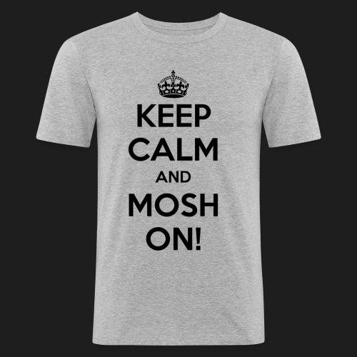 KEEP CALM AND MOSH ON! - Maglietta aderente da uomo