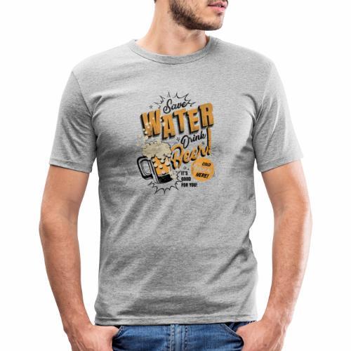Save Water Drink Beer Trinke Wasser statt Bier - Men's Slim Fit T-Shirt