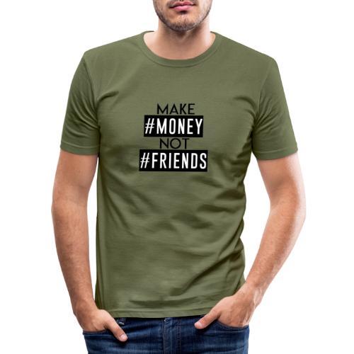 GAMME MAKE #MONEY NOT #FRIENDS - T-shirt près du corps Homme