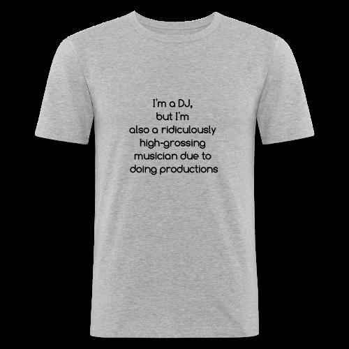 IM A DJ! - slim fit T-shirt