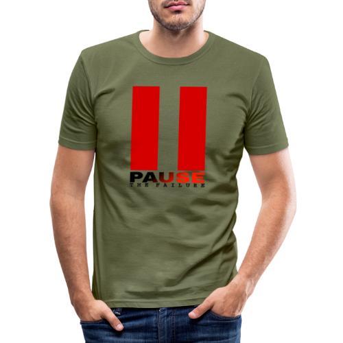 PAUSE THE FAILURE - T-shirt près du corps Homme