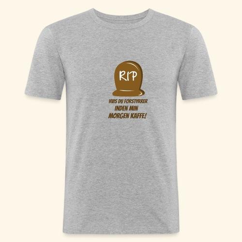 RIP, hvis du forstyrrer inden min morgen kaffe - Herre Slim Fit T-Shirt