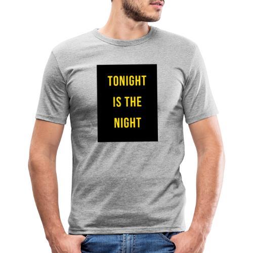 Tonight is the night - Lifestyle - Camiseta ajustada hombre