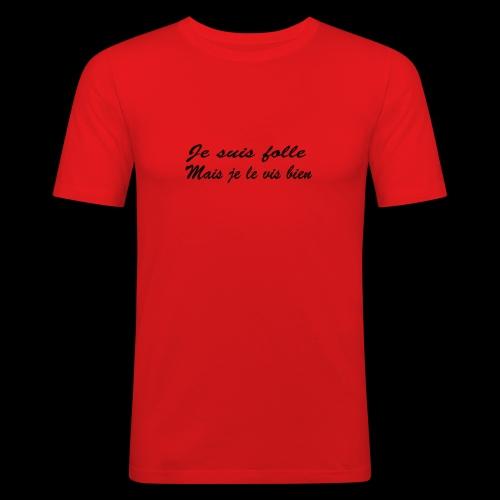 je suis folle - T-shirt près du corps Homme