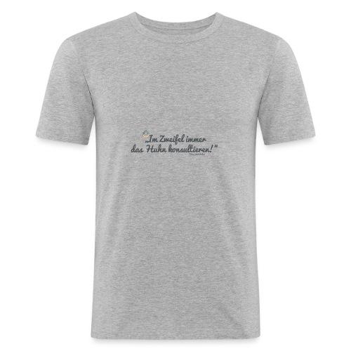 Das Huhn konsultieren - Männer Slim Fit T-Shirt