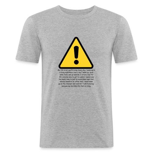 Warning my life sucks - Men's Slim Fit T-Shirt