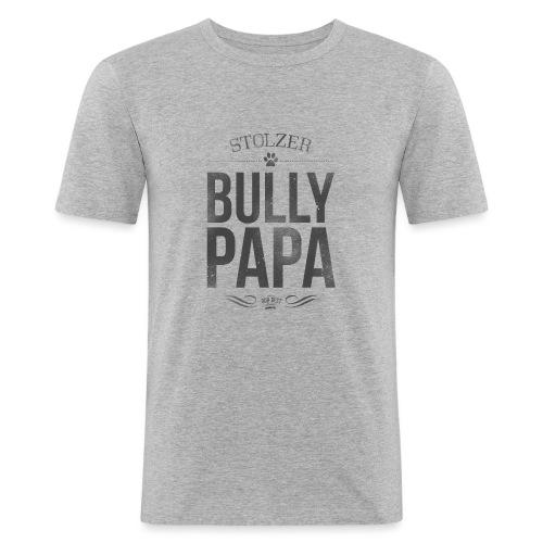 Stolzer Bullypapa - Männer Slim Fit T-Shirt