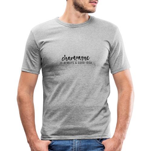 Champagner ist immer eine gute Idee! - Männer Slim Fit T-Shirt