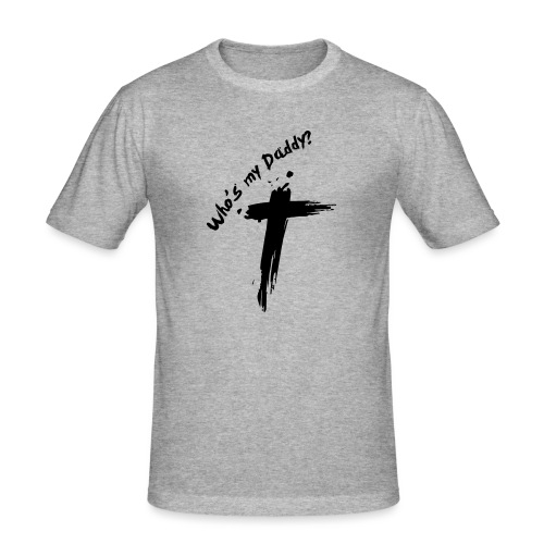 Who's my Daddy? - Mannen slim fit T-shirt