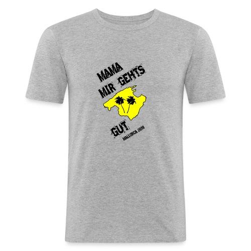 Mama mir gehts gut. Mallorca 2018 - Männer Slim Fit T-Shirt
