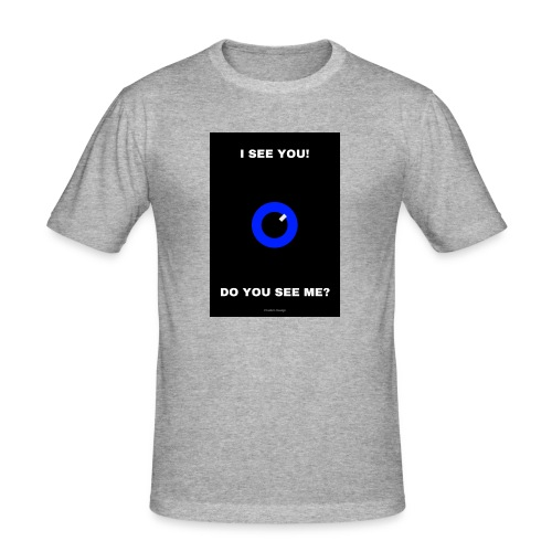 I SEE YOU! DO YOU SEE ME? - Slim Fit T-shirt herr