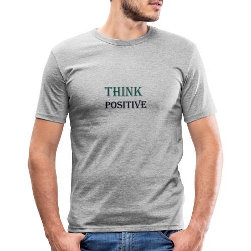 Think positive - Men's Slim Fit T-Shirt