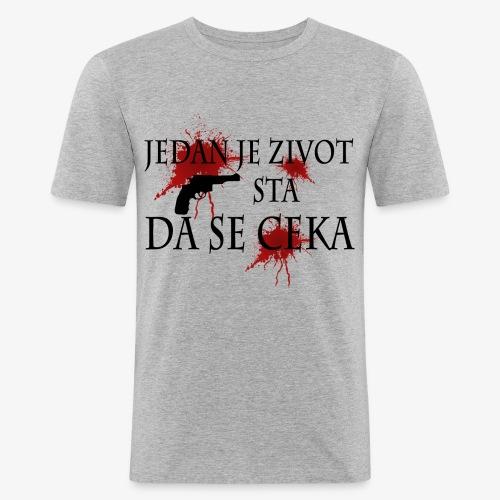 jedan je zivot png - slim fit T-shirt