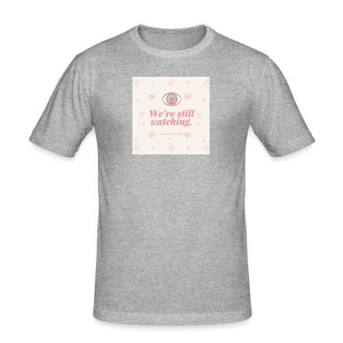 Automnicon. We're still watching. - Men's Slim Fit T-Shirt