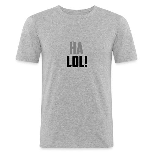 The CrimsonAura 'Ha LOL!' Stream Quote. - Men's Slim Fit T-Shirt