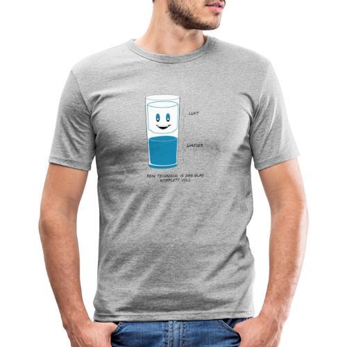 REIN TECHNISCH ist das Glas IMMER VOLL - Männer Slim Fit T-Shirt