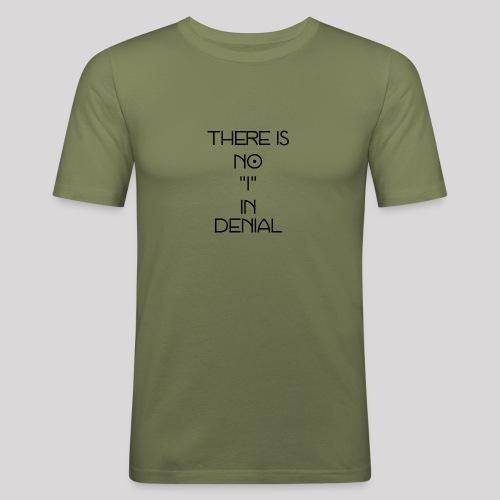 No I in denial - Mannen slim fit T-shirt
