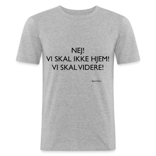 nej vi skal ikke hjem, vi skal videre - Herre Slim Fit T-Shirt