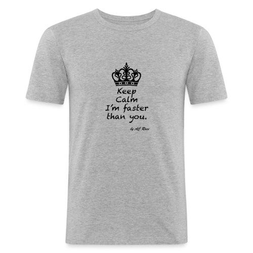 keep_calm_faster - Camiseta ajustada hombre