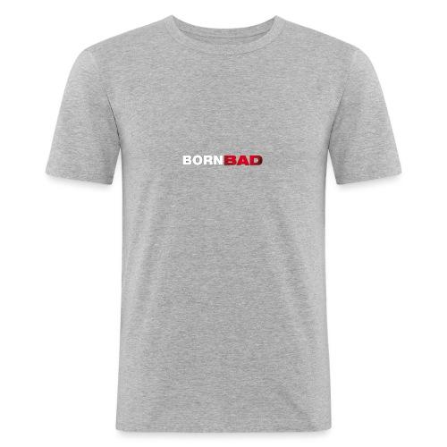Born Bad - Men's Slim Fit T-Shirt
