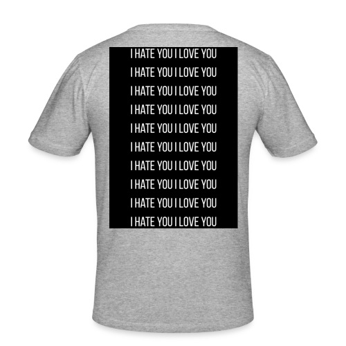I Hate You I Love YOU - Camiseta ajustada hombre