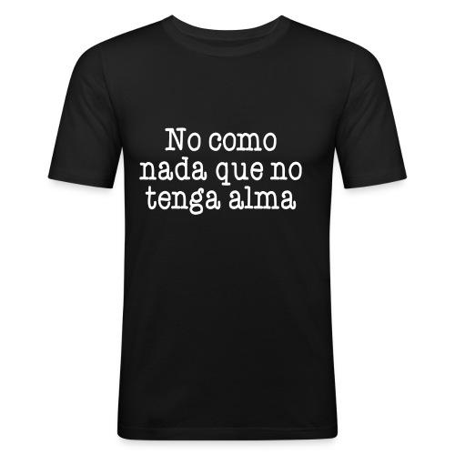 Sin alma no, gracias - Camiseta ajustada hombre