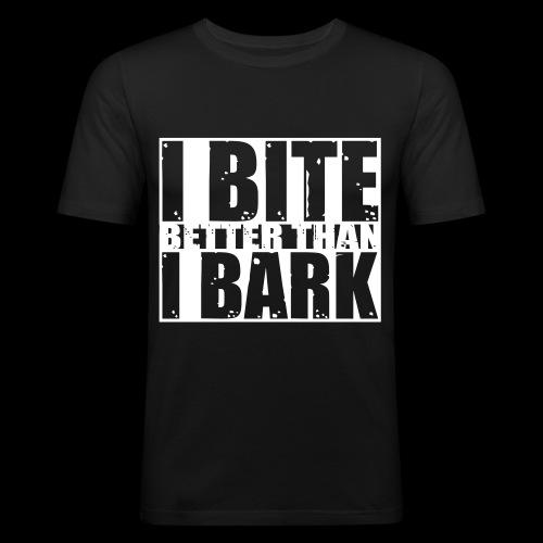 I bite better than I bark - Männer Slim Fit T-Shirt