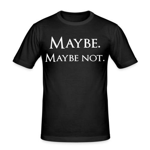 Maybe - Men's Slim Fit T-Shirt