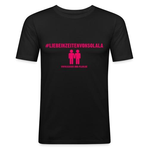 #liebeinzeitenvonsolala - Männer Slim Fit T-Shirt