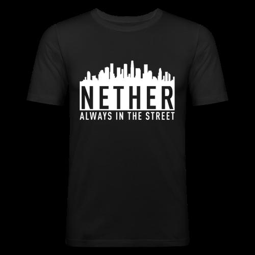 Nether - Always in the Street - Maglietta aderente da uomo