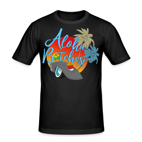 Aloha B*tches - Männer Slim Fit T-Shirt