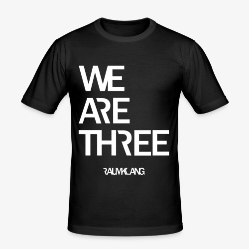 WE ARE THREE - Männer Slim Fit T-Shirt