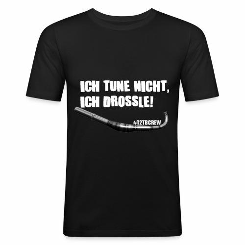 Ich tune nicht, ich drossle! - Männer Slim Fit T-Shirt