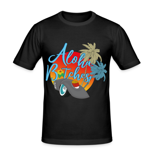 Aloha B*tches - Männer Slim Fit T-Shirt