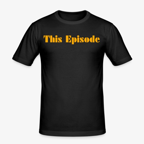 This Episode - Men's Slim Fit T-Shirt