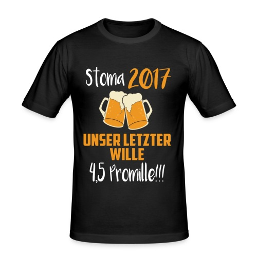 Stoma 2017. Unser letzter WIlle 4,5 Promille. - Männer Slim Fit T-Shirt