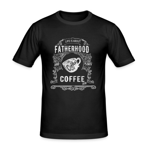 2018 Fatherhood needs Plenty Coffee - Men's Slim Fit T-Shirt