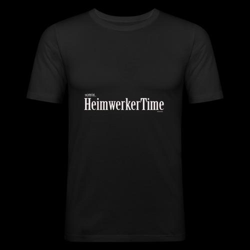 HeimwerkerTime - Männer Slim Fit T-Shirt