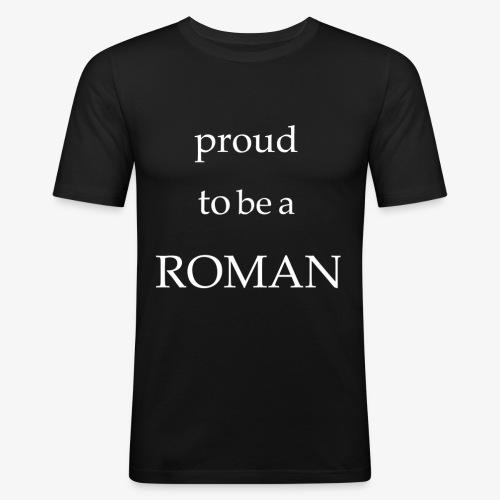 Proud to be a Roman - Männer Slim Fit T-Shirt