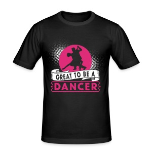 Great to be a Dancer - Männer Slim Fit T-Shirt