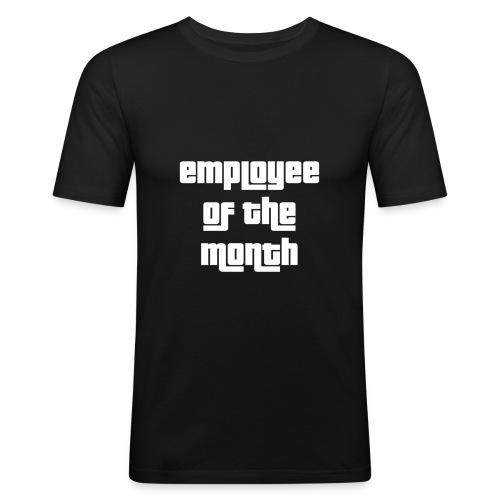 employee of the month - Miesten tyköistuva t-paita