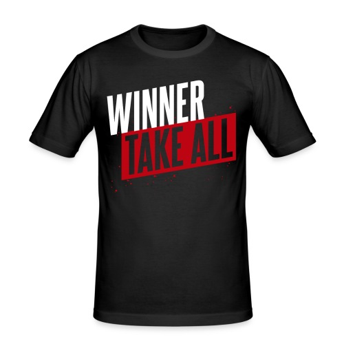 Winner take ALL - Männer Slim Fit T-Shirt