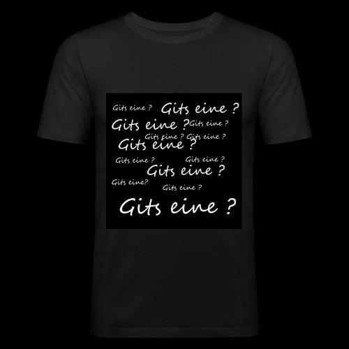 Gits eine ? - Männer Slim Fit T-Shirt