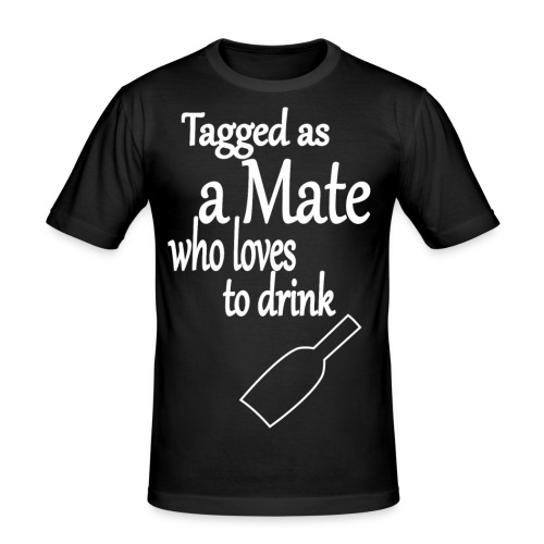 Tagged as Mate who loves to drink - Männer Slim Fit T-Shirt